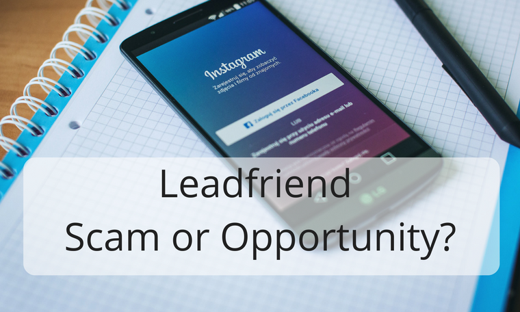 Leadfriend Review – Scam or Opportunity?
