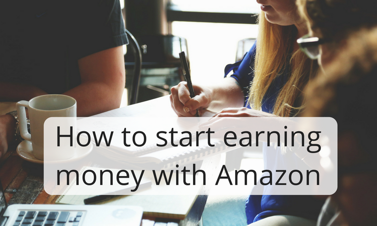 How to start earningwith Amazon