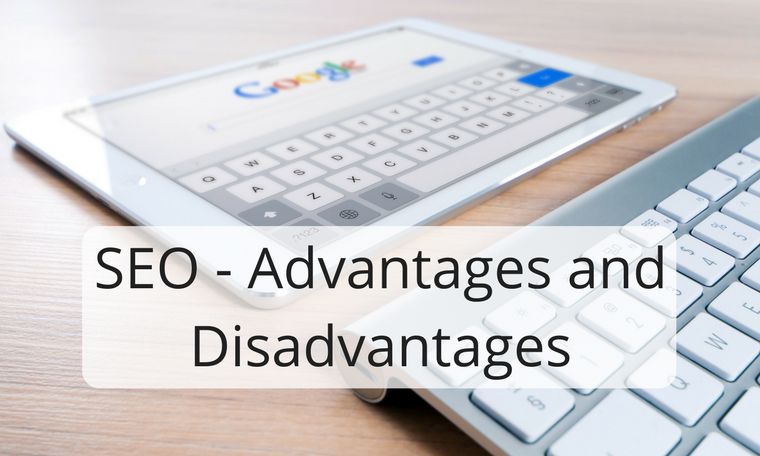 SEO - Advantages and Disadvantages