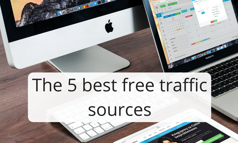 The 5 best traffic sources