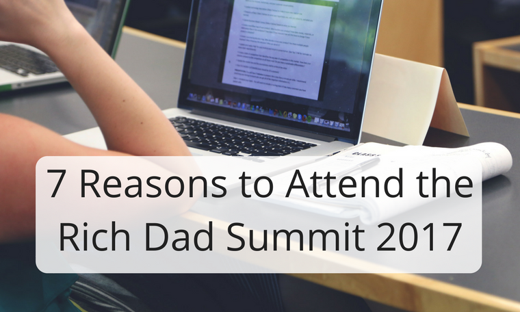 7 Reasons to Attend the 2017 Rich Dad Summit
