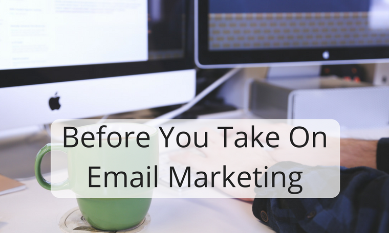 Before You Take On Email Marketing
