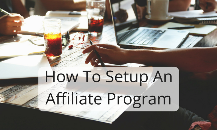 How To Setup An Affiliate Program
