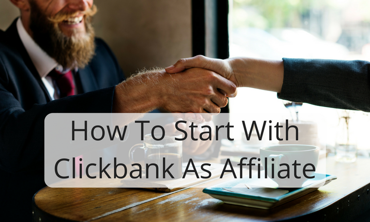 How To Start With Clickbank As Affiliate