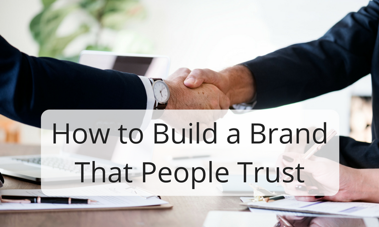 How to Build a Brand That People Trust