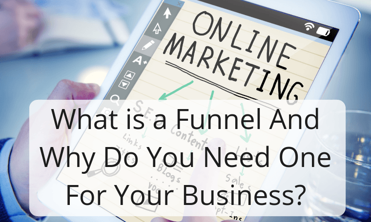 What is a Funnel And Why Do You Need One For Your Business_